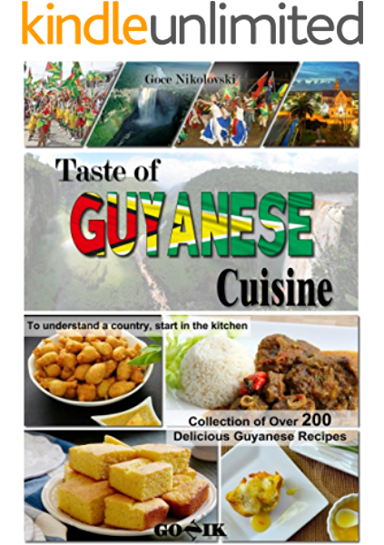 Taste Of Guyanese Cuisine Caribbean Cuisine Book 1 Kindle Edition By Nikolovski Goce Cookbooks Food Wine Kindle Ebooks Amazon Com