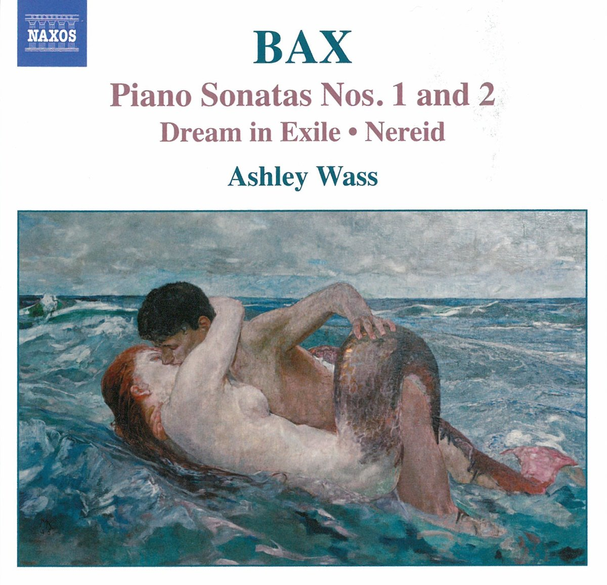 BAX - Bax: Piano Works Vol. 1 - Piano Sonatas Nos. 1 & 2; Dream in ...