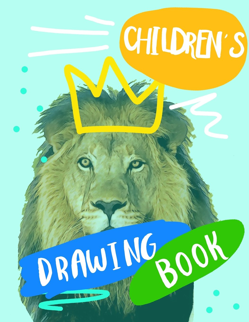 Children's Drawing Book: 8.5 x 11, 120 Unlined Blank Pages For Unguided Doodling, Drawing, Sketching & Writing