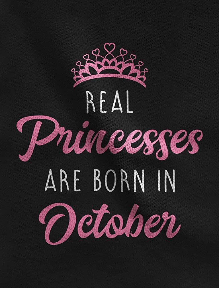 Real Princesses are Born in October Birthday Gift Girls Toddler//Kids Sweatshirts