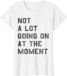 Vintage Not a Lot Going on at the Moment T-Shirt