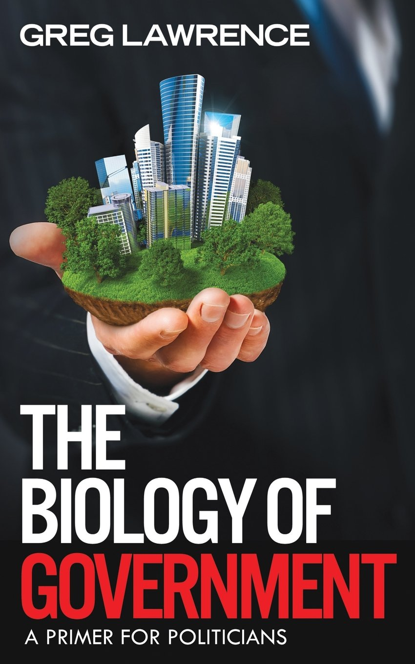 The Biology of Government: A Primer for Politicians ebook