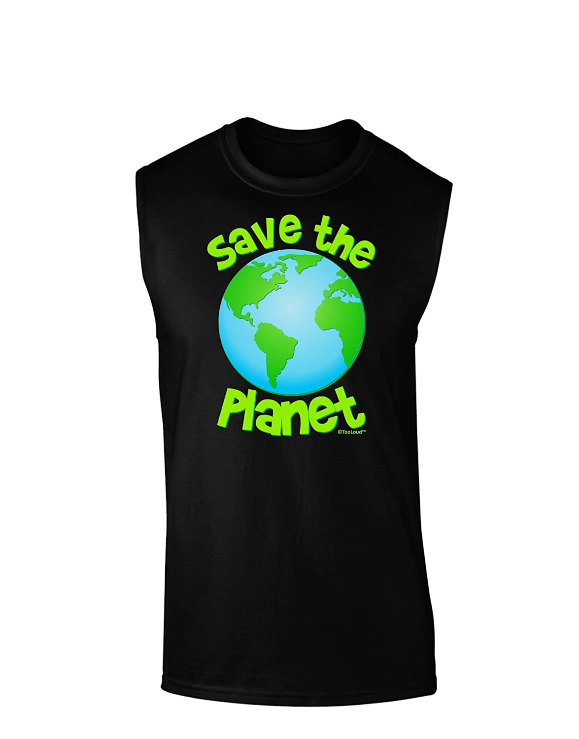 TooLoud Save The Planet Earth Dark Muscle Shirt