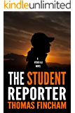 The Student Reporter (A Police Procedural Mystery Series of Crime and Suspense, Hyder Ali #6)
