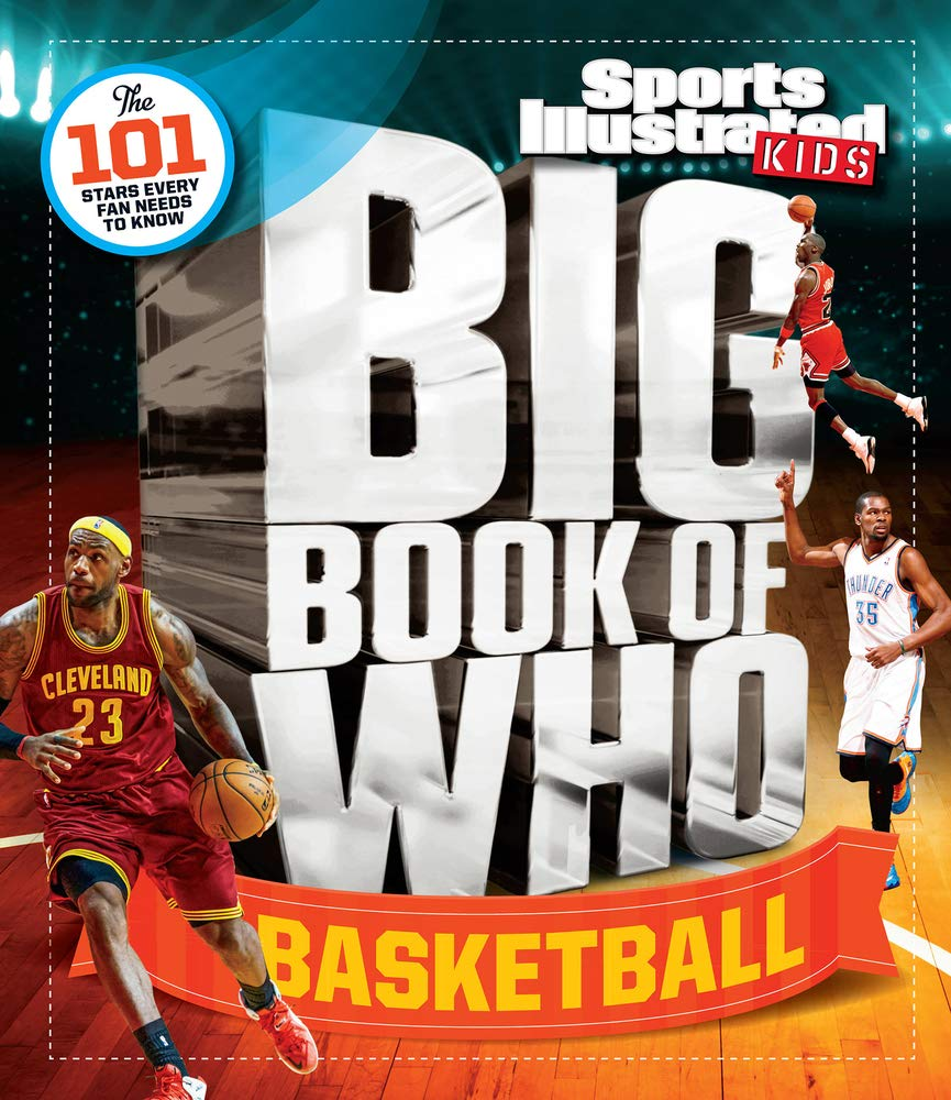 Big Book of Who Basketball (Sports Illustrated Kids Big Book of Who)