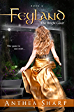 Feyland: The Bright Court (Feyland Trilogy Book 2)