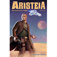 Revolutionary Right (Aristeia Book 1) (English Edition)