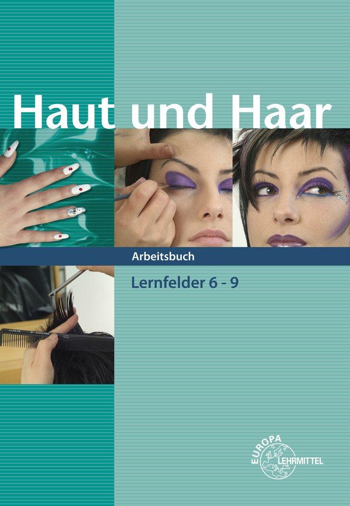 Haut und Haar Arbeitsbuch LF 6-9: Amazon.de: Katja Wiemann: Bücher
