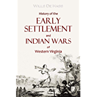 History of the Early Settlement and Indian Wars of Western Virginia (1851)