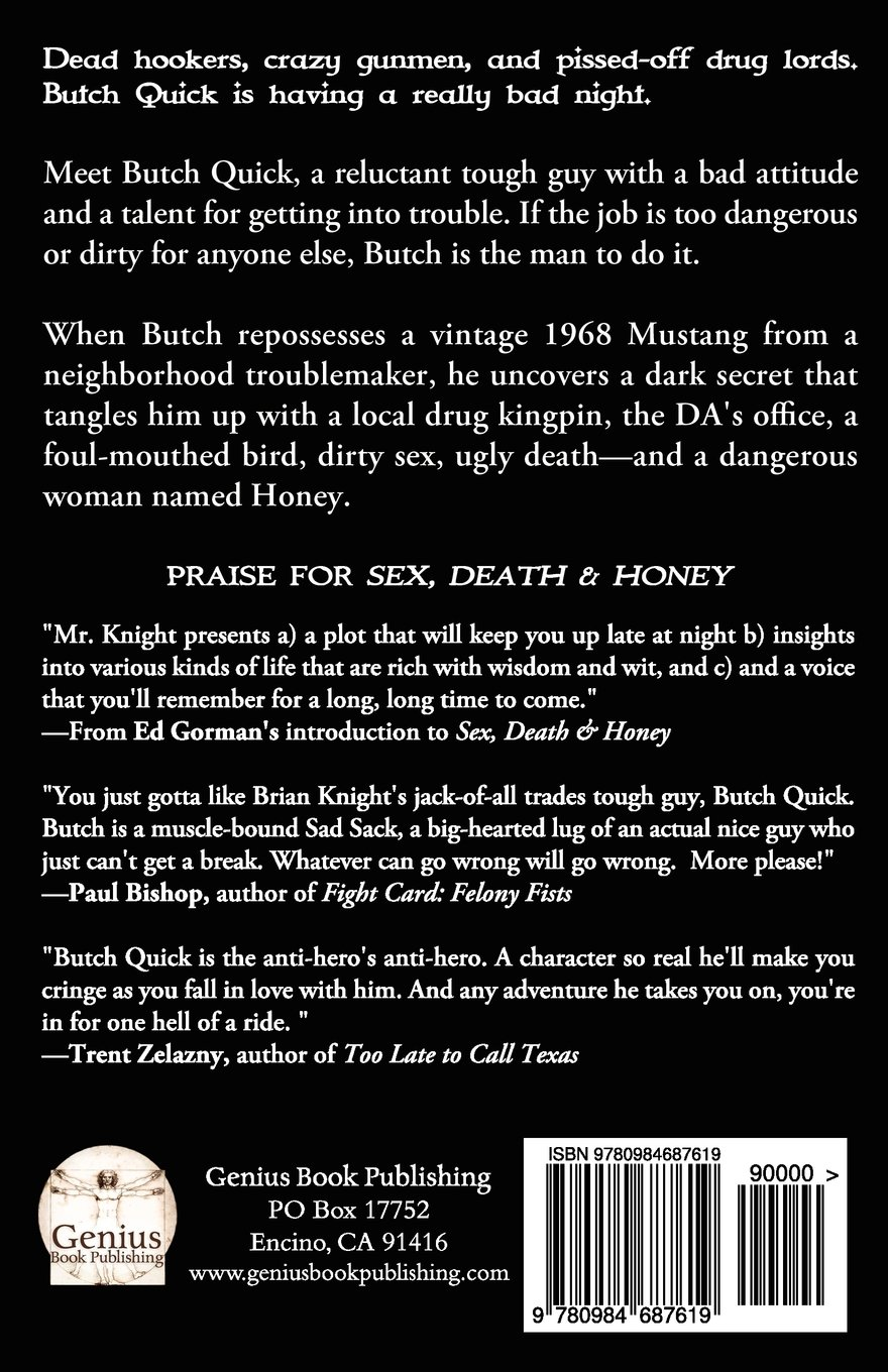 Amazon.com: Sex, Death & Honey: From the Misadventures of Butch Quick  (9780984687619): Brian Knight: Books