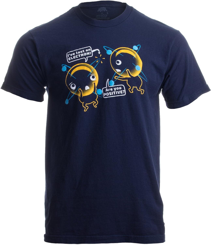 e00cb71d8 Amazon.com: I'm Positive I've Lost an Electron | Funny Chemistry Science  Pun Unisex T-Shirt: Clothing