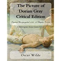 The Picture of Dorian Gray Critical Edition: Original Unexpurgated 1890, 13-Chapter Version