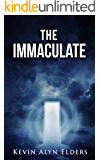 THE IMMACULATE: Demon or Divine? Saga of a Modern Day Messiah