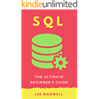 SQL: The Ultimate Beginner's Guide (English Edition)