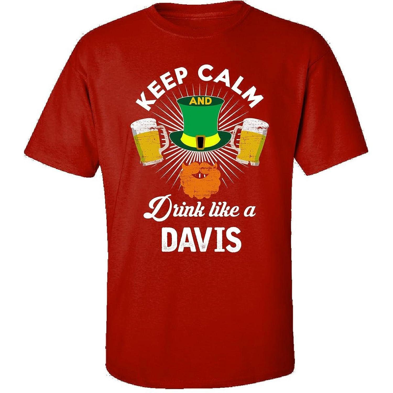 St Patricks Day Keep Calm Drink Like A Davis Irish - Adult Shirt