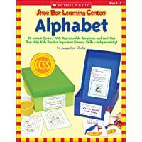 Shoe Box Learning Centers: Alphabet: 30 Instant Centers With Reproducible Templates and Activities That Help Kids Practice Important Literacy Skills Independently!