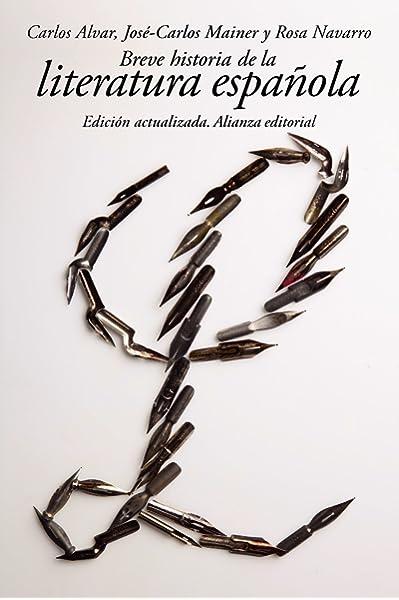 Breve historia de la literatura española El libro de bolsillo - Humanidades: Amazon.es: Alvar, Carlos, Mainer, José-Carlos, Navarro, Rosa: Libros