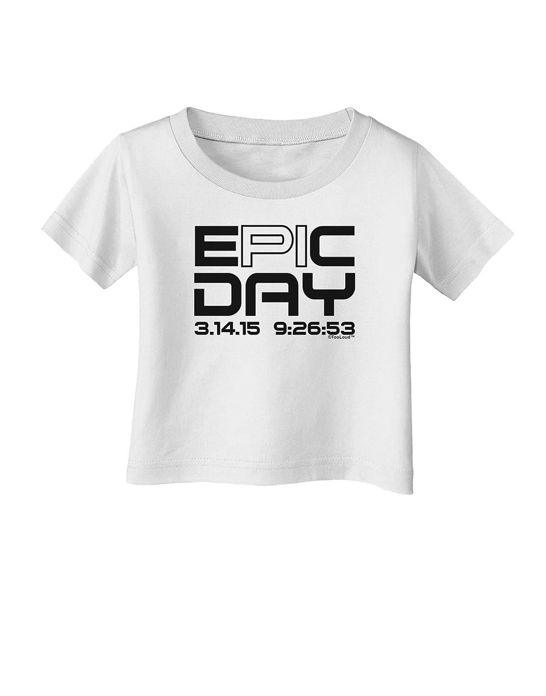 TooLoud Epic Pi Day Text Design Infant T-Shirt