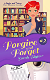 Forgive and Forget: (A Geeks and Things Cozy Mystery Novella #2) (Geeks and Things Cozy Mysteries)