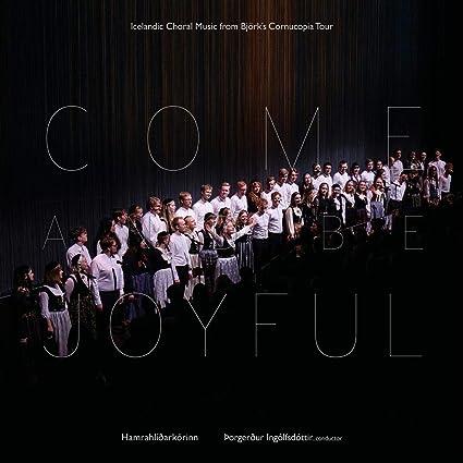 Buy The Hamrahlíð Choir ~ Come and Be Joyful New or Used via Amazon