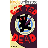 Get Ted Dead (Gloomwood Book 2)
