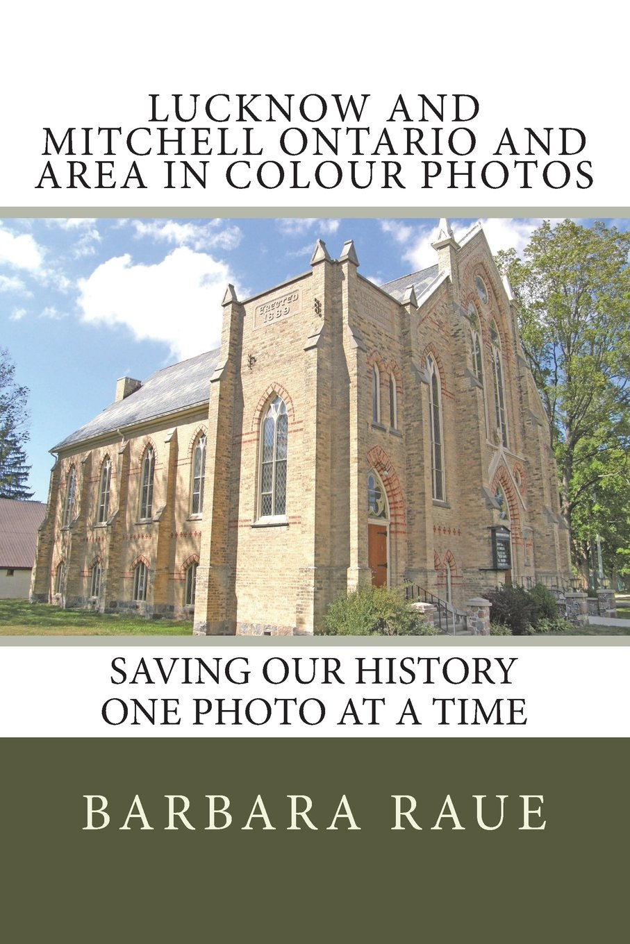 Read Online Lucknow and Mitchell Ontario and Area in Colour Photos: Saving Our History One Photo at a Time (Cruising Ontario Continued) (Volume 110) pdf epub