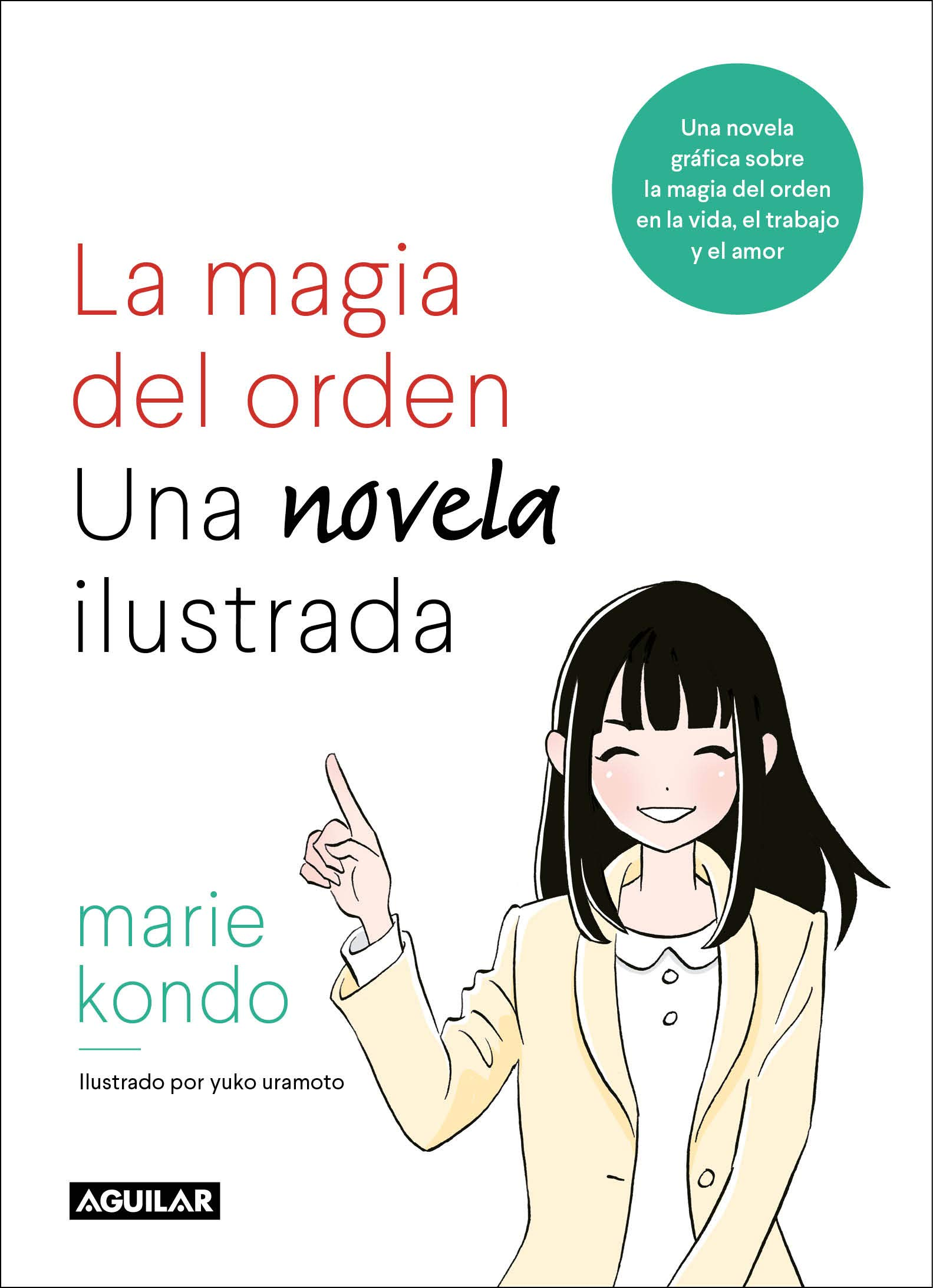La magia del orden. Una novela ilustrada: Una novela gráfica sobre la magia  del orden en la vida, el trabajo y el amor Tendencias: Amazon.es: Marie  Kondo: ...