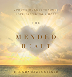 The Mended Heart: A Poet's Journey Through Love, Suffering and Hope
