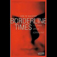 Borderline times: het einde van de normaliteit