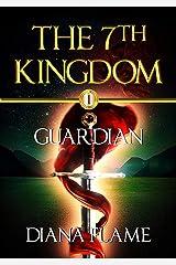 Guardian (The 7th Kingdom Book 1) Kindle Edition