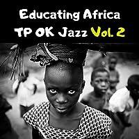 Educating Africa - TP OK Jazz Vol. 2