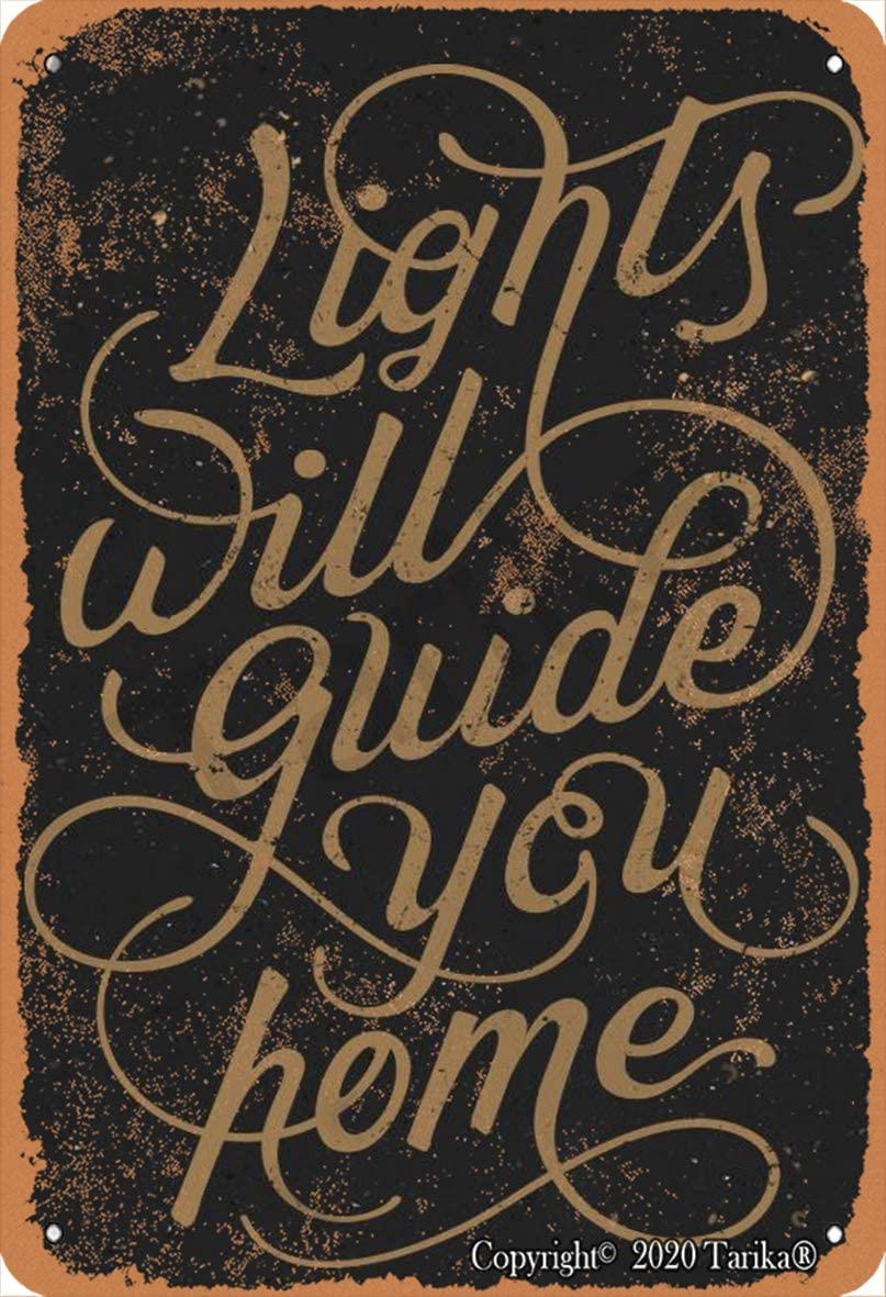Lights Will Guide You Home Poster Quote 8X12 Inch Retro Look Tin Decoration Art Sign for Home Kitchen Bathroom Farm Garden Garage Inspirational Quotes Wall Decor