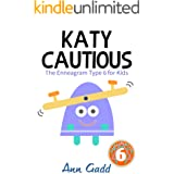 Katy Cautious: The Enneagram Type Six for Kids (The Enneagram for Kids)