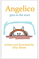 Angelico Goes To The Store - A Fun Kitten Adventure Story For Ages 3-5 Kindle Edition