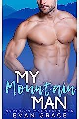 My Mountain Man (Spring's Mountain Men) Kindle Edition