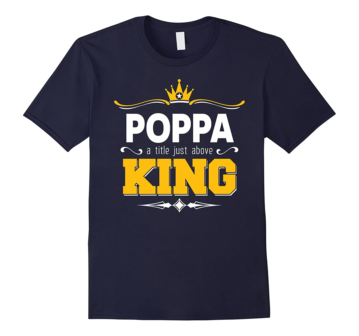 Mens For Grandpa Poppa Titlte Just Above King T-Shirt-Vaci