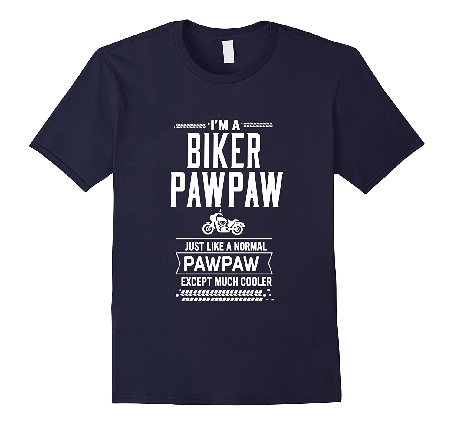 Im A Biker Pawpaw Just Like A Normal Pawpaw T-Shirt-CL