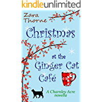 Christmas at The Ginger Cat Cafe: A Charnley Acre Novella
