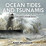 Ocean Tides and Tsunamis - Nature Book for Kids | Children's Nature Books