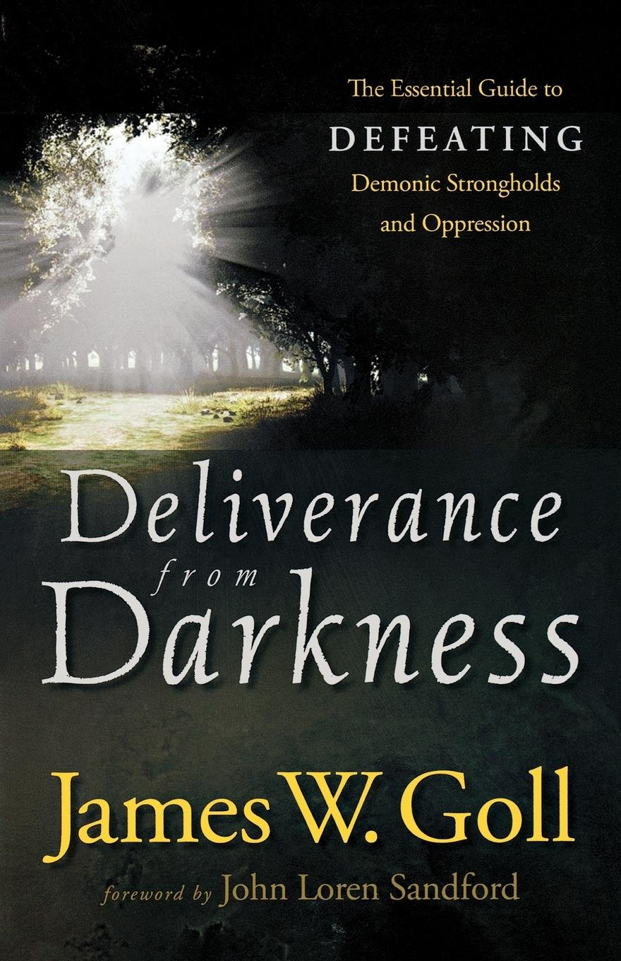 Download Deliverance from Darkness: The Essential Guide to Defeating Demonic Strongholds and Oppression ebook