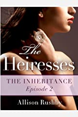 The Heiresses #2: The Inheritance Kindle Edition