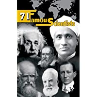 71 Famous Scientists: Who Spent Their Lives for Our Better Tomorrow