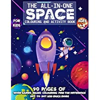 The All-In-One SPACE Colouring and Activity Book For Kids: 90+ Super Fun Designs of Planets, Astronauts, Aliens, Rockets…