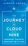 The Journey to Cloud Nine: Confront the Past Redefine the Future