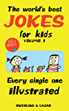The World's Best Jokes for Kids Volume 1: Every Single One Illustrated (English Edition)