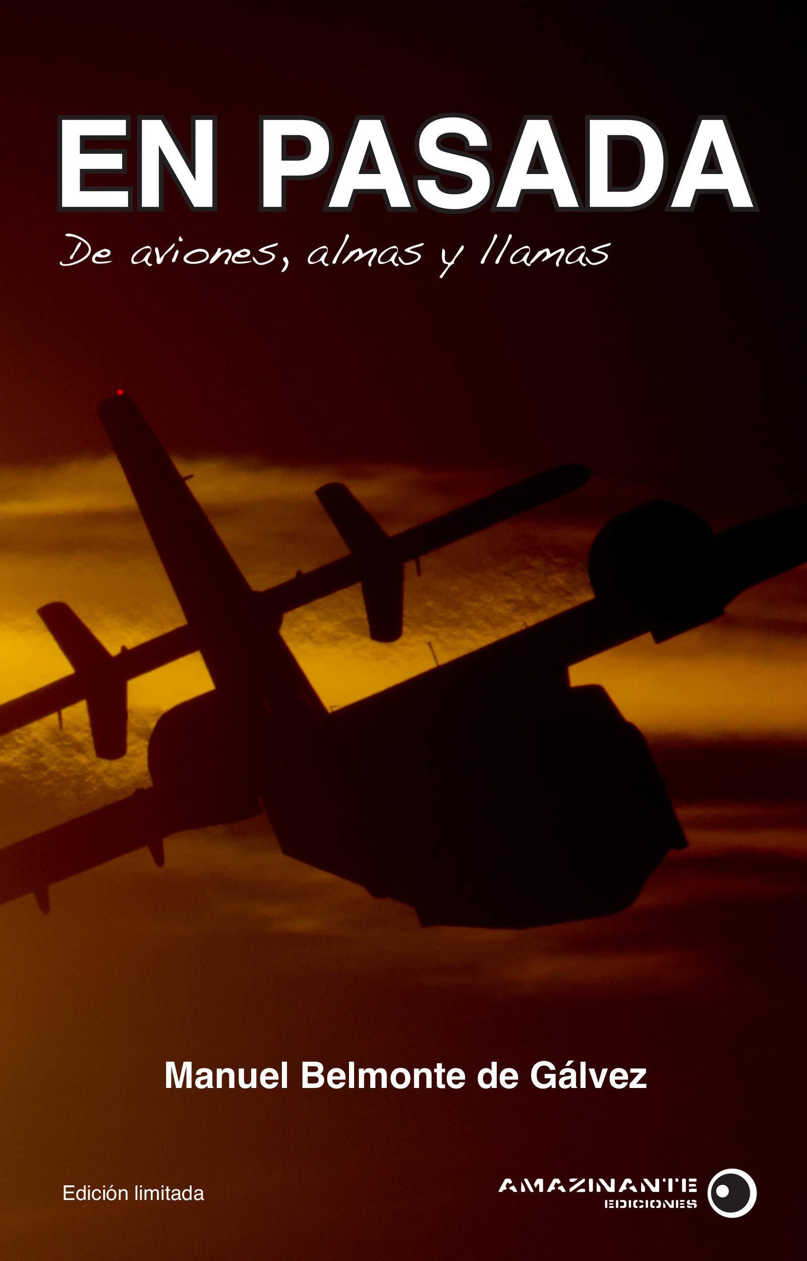 De aviones, almas y llamas.: Amazon.es: Manuel Belmonte de Gálvez: Libros