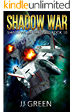 Shadow War (Shadows of the Void Space Opera Serial Book 10)