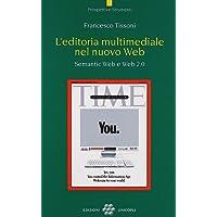 L'editoria multimediale del nuovo Web. Semantic Web e Web 2.0