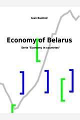 Economy of Belarus (Economy in countries Book 58) Kindle Edition