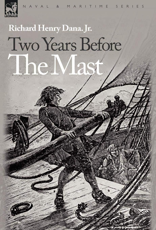 Two Years Before the Mast (Naval & Maritime) pdf epub